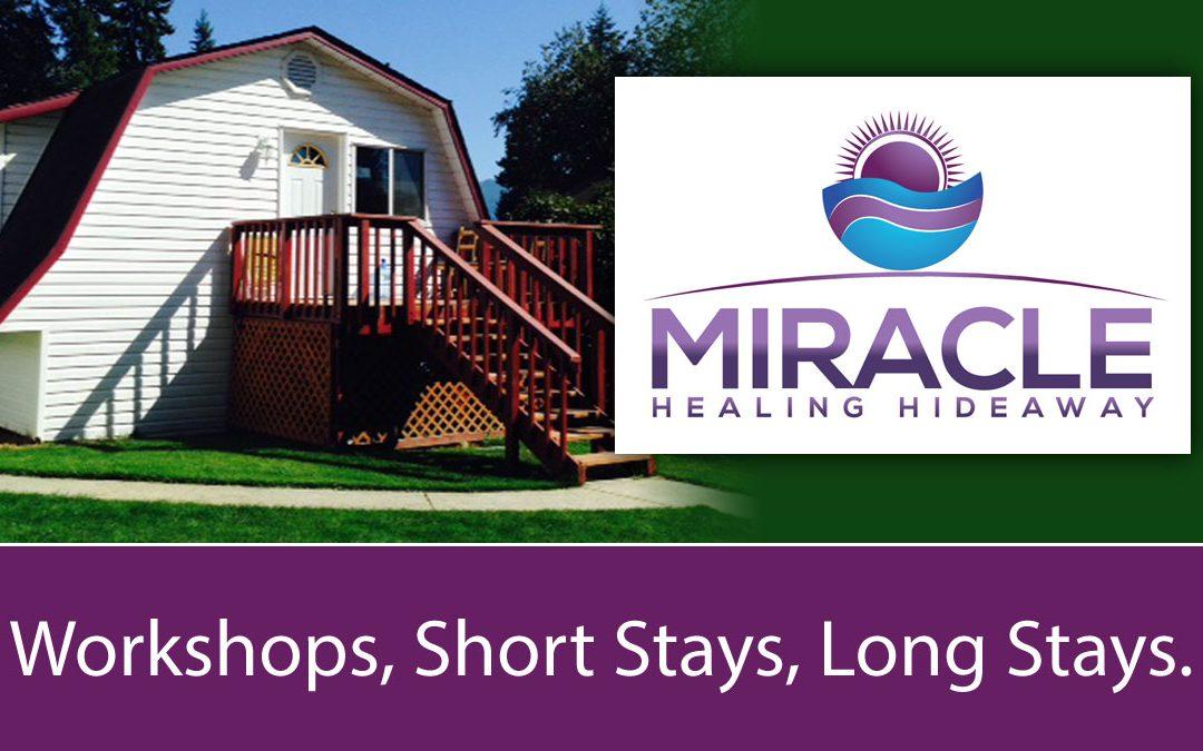 Miracle Healing Hideaway workshops, short stays, long stays.